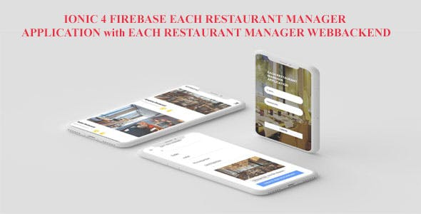 IONIC 4  FIREBASE EACH RESTAURANT MANAGER MOBILE APP AND EACH RESTAURANT MANAGER WEBBACKEND