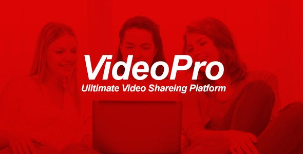 VideoPRO - Ultimate Video Sharing Platform