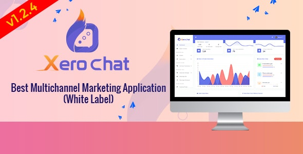 XeroChat - Best Multichannel Marketing Application (White Label) - CodeCanyon Item for Sale