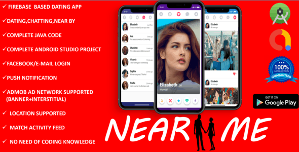 Near Me : Complete Dating App + No domain Required + No server Required, Admob supported