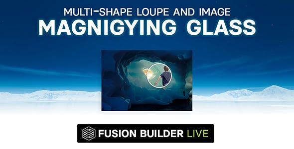 Fusion Builder Live Multi-Shape Loupe and Image Magnifying Glass for Avada Live (v6+)