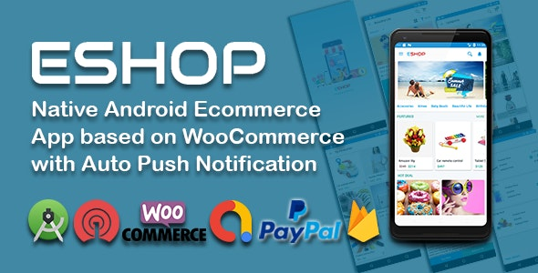 ESHOP - Native Android Ecommerce App based on WooCommerce with Auto Push Notification - CodeCanyon Item for Sale