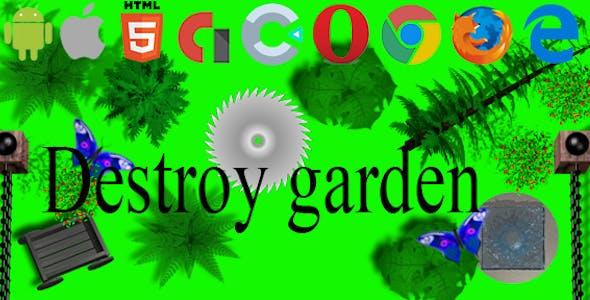 Destroy garden