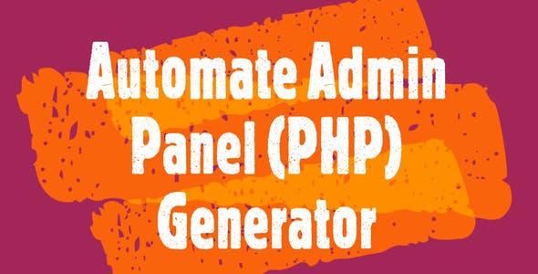 Automatic Admin Panel Generator (PHP) From MySQL