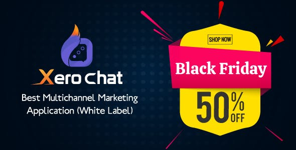 XeroChat - Best Multichannel Marketing Application (White Label)