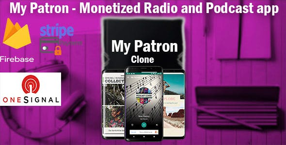 Patron - Radio and Podcast app with a payment gateway to create a monthly subscription service
