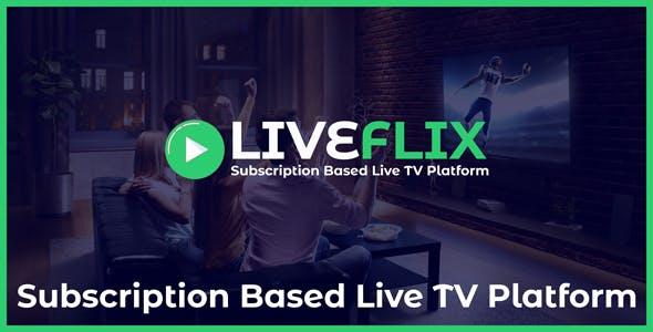 LiveFlix - Subscription Based Live TV Platform
