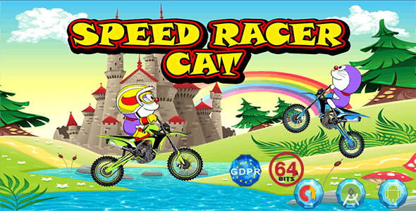 Speed Racer Cat with GDPR + 64 Bits (Android Studio)- the addition of admob is on demand for free - CodeCanyon Item for Sale