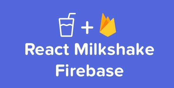 React Milkshake Firebase - A ReactJS boilerplate including authentication - CodeCanyon Item for Sale
