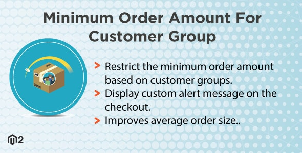 Magento 2 Minimum Order Amount For Customer Group - CodeCanyon Item for Sale