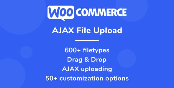 WooCommerce AJAX File Upload (600+ filetypes)