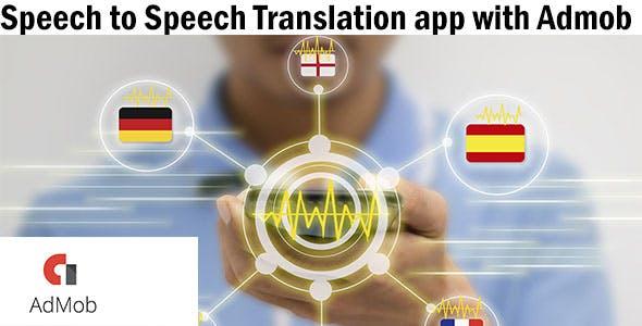 Interpreter - Speech to Speech language Translation app with admob monetization