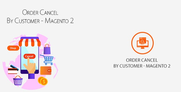 Order Cancel By Customer - Magento 2 - CodeCanyon Item for Sale