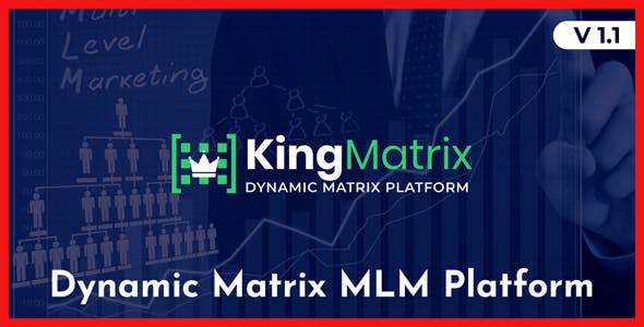 KingMatrix - Dynamic Matrix MLM Platform