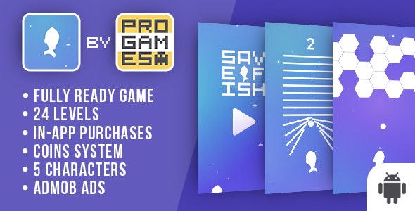 Save Fish (Rise UP) - Android game - Easy To Reskine - CodeCanyon Item for Sale