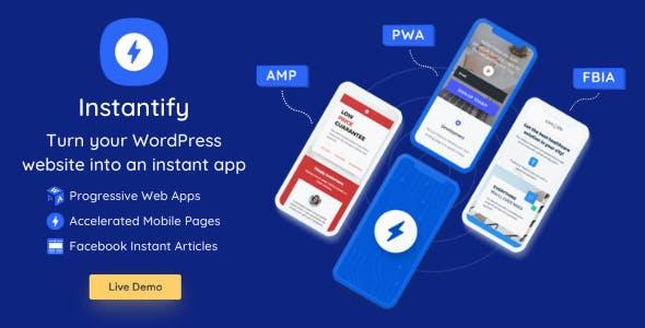 Instantify - PWA & Google AMP & Facebook IA for WordPress