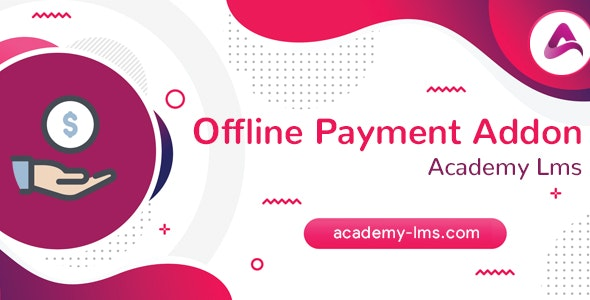Academy LMS Offline Payment Addon - CodeCanyon Item for Sale
