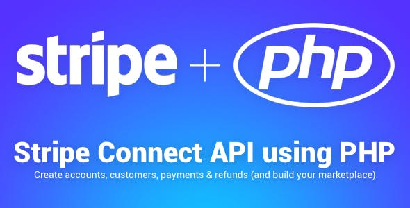 Stripe Connect PHP API - Create accounts, customers, payments & refunds (build your marketplace)