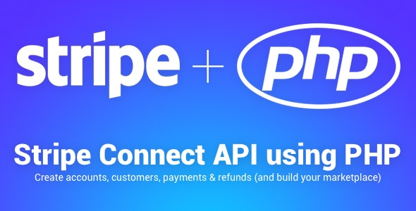 Stripe Connect PHP API - Create accounts, customers, payments & refunds (build your marketplace) - CodeCanyon Item for Sale