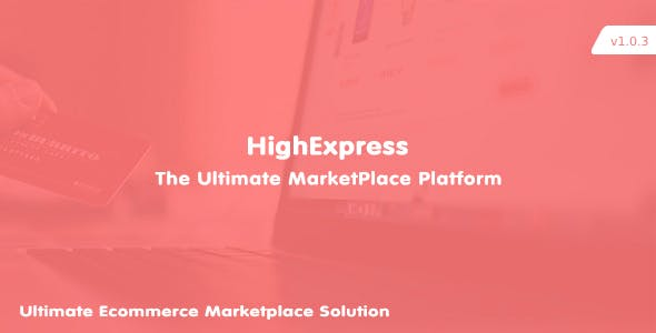 HighExpress - The Ultimate PHP Multi-Vendor eCommerce Marketplace