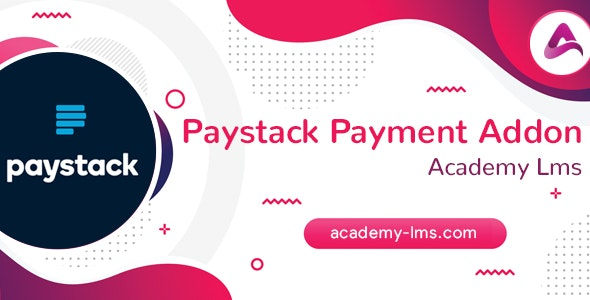 Academy LMS Paystack Payment Addon - CodeCanyon Item for Sale