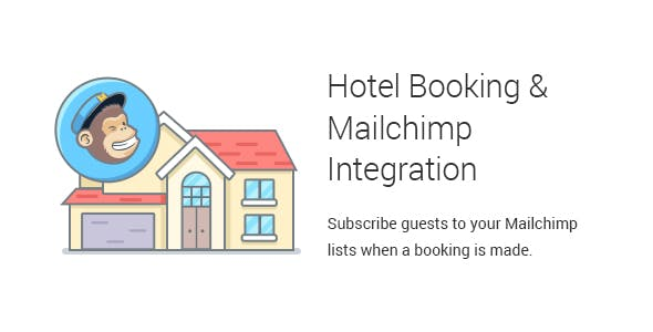 Hotel Booking & Mailchimp Integration