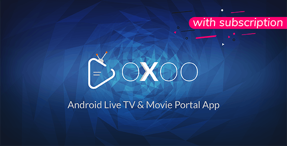OXOO - Android Live TV & Movie Portal App with Subscription System - CodeCanyon Item for Sale