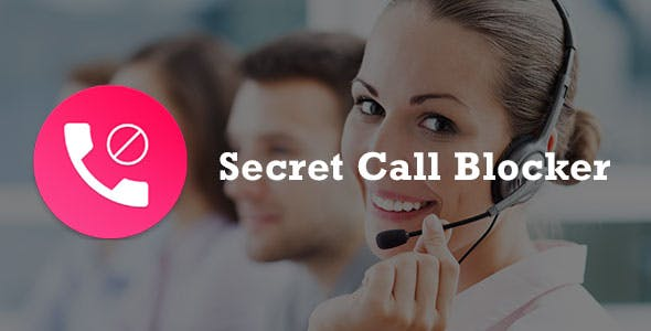 Secret Call Blocker + AdMob Android App + Easy Editing | Full Applications