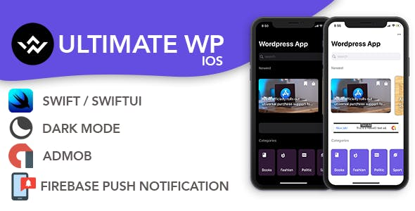 Ultimate WP IOS app v3 : SwiftUI , Dark Mode , Push Notifications , AdMob