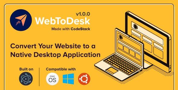 WebToDesk v1.0.0 – Convert Your Website to a Native Desktop Application