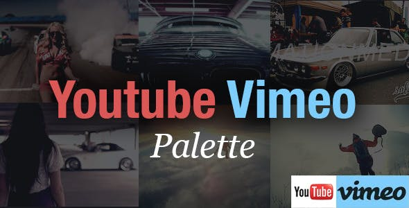 Youtube Vimeo Palette