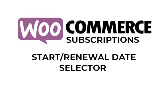 WooCommerce Subscriptions Start/Renewal Date Selector