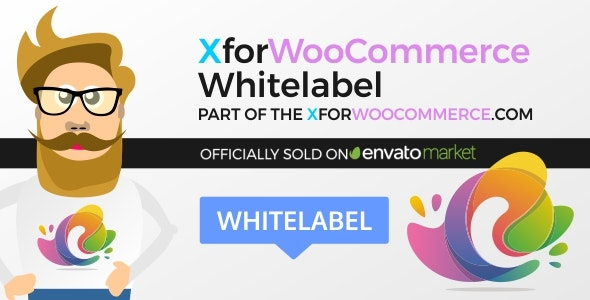XforWooCommerce Whitelabel - CodeCanyon Item for Sale