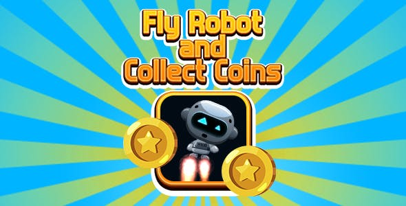 Fly Robot and Collect Coins (CAPX and HTML5)