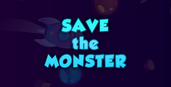 SAVE the MONSTER! Construct 3. PC, HTML5, Mobile+AdMob