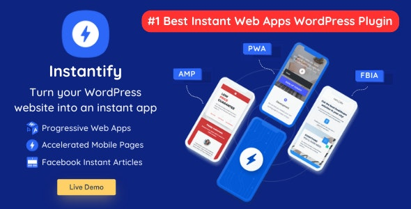 Instantify - PWA & Google AMP & Facebook IA for WordPress - CodeCanyon Item for Sale