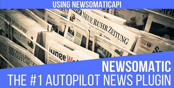 Newsomatic - Automatic News Post Generator Plugin for WordPress