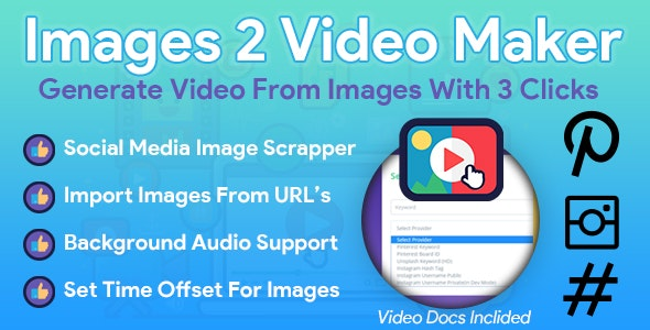 Images 2 Video Maker PHP Script + Social Media Image Scraper - CodeCanyon Item for Sale