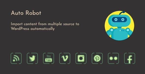 Auto Robot v2.9.6 – WordPress Autoblogging Plugin