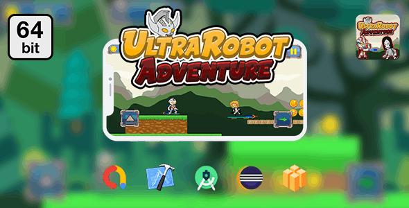 UltraRobot Adventure 64 bit - Android IOS With Admob