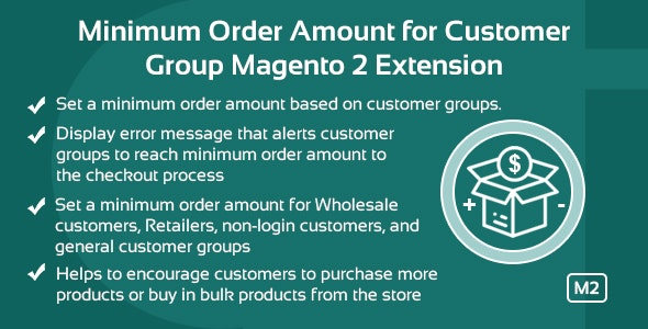 Minimum Order Amount For Customer Group Magento 2 Extension - CodeCanyon Item for Sale
