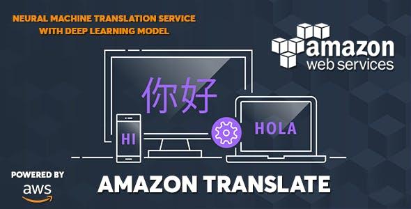 AWS Amazon Translate - Neural Machine Translation Service