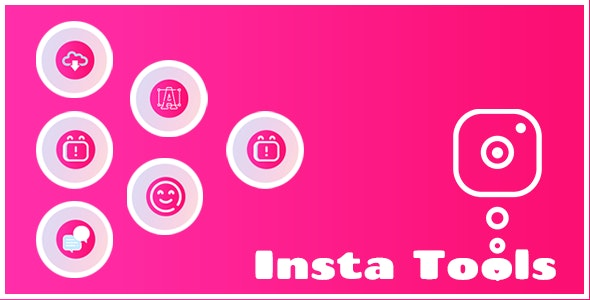 Insta Tools : Android App with Instagram Downloader, Nine Cut, Grid, Caption, Bio, FancyText - CodeCanyon Item for Sale