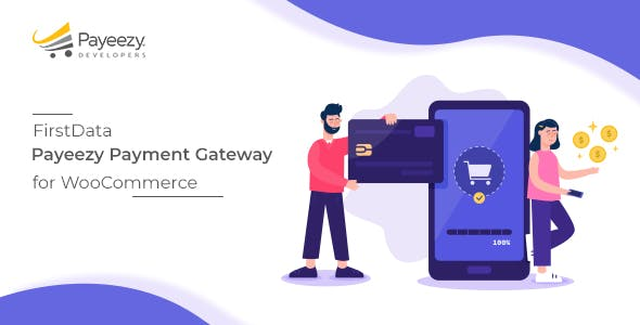 FirstData Payeezy Payment Gateway WooCommerce Plugin