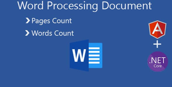 Word ( Docx / Doc ) Proccessing Document - Pages Count / Words Count / Angular 9 & .Net Core