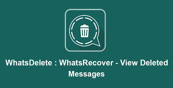 WhatsDelete: View Deleted Messages