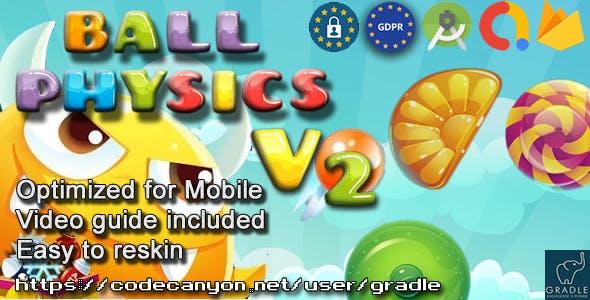 Ball Physics V2 (Admob + GDPR + Android Studio)