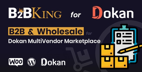 B2BKing: B2B and Wholesale for Dokan MultiVendor Marketplace (Add-on) - CodeCanyon Item for Sale