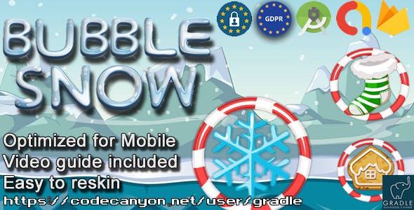 Bubble Snow (Admob + GDPR + Android Studio)