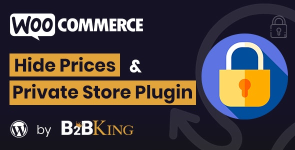 WooCommerce Hide Prices, Products, and Store by B2BKing - CodeCanyon Item for Sale